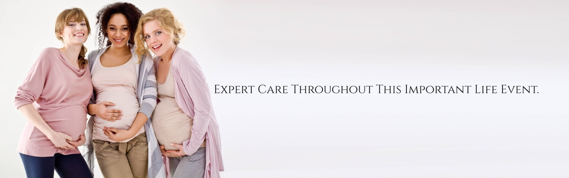 Expert Care Throughout This Important Life Event.